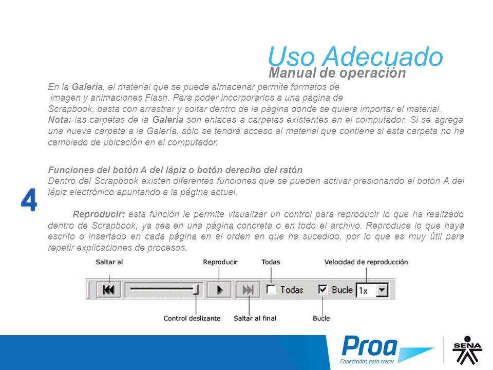 Uso Adecuado Manual de operación En la Galería, el material que se puede almacenar permite formatos de imagen y animaciones Flash. Para poder incorpor