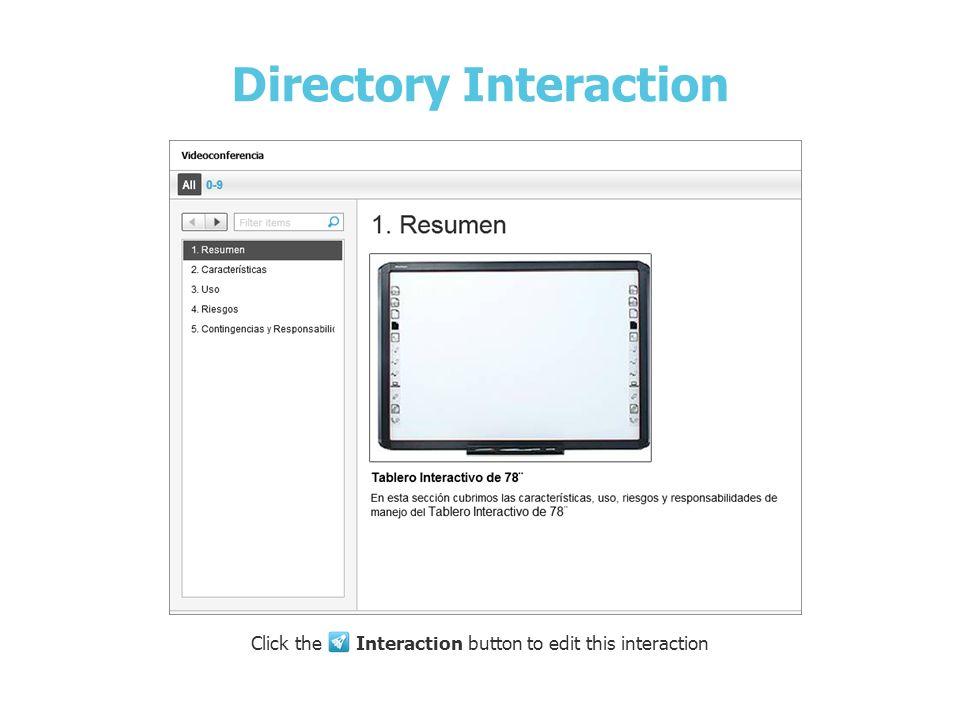 Tablero Interactivo de 78¨ Directory Interaction Click the Interaction button to edit this interaction