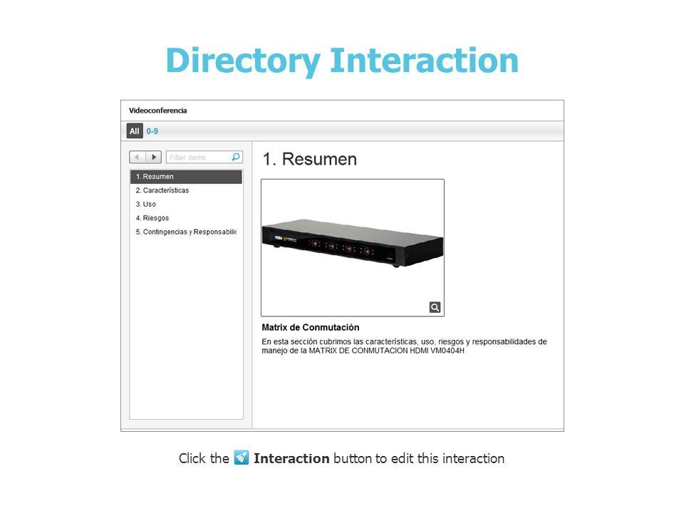 Matrix de Conmutación Directory Interaction Click the Interaction button to edit this interaction