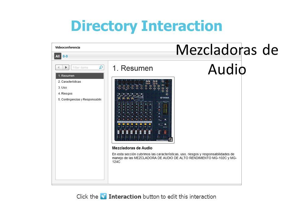 Directory Interaction Click the Interaction button to edit this interaction Mezcladoras de Audio