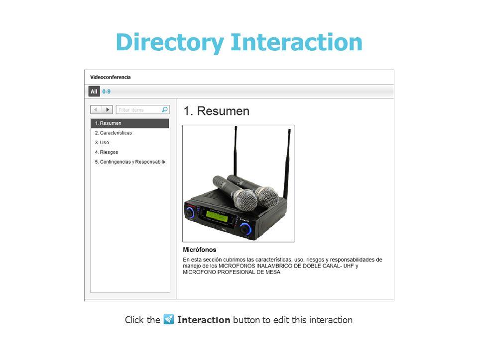 Micrófonos Directory Interaction Click the Interaction button to edit this interaction