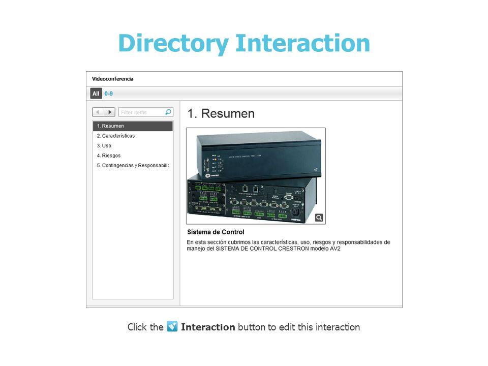Sistema de Control Directory Interaction Click the Interaction button to edit this interaction