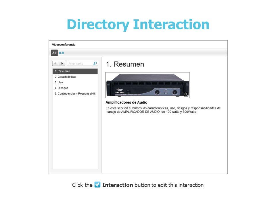 Amplificadores de Audio Directory Interaction Click the Interaction button to edit this interaction