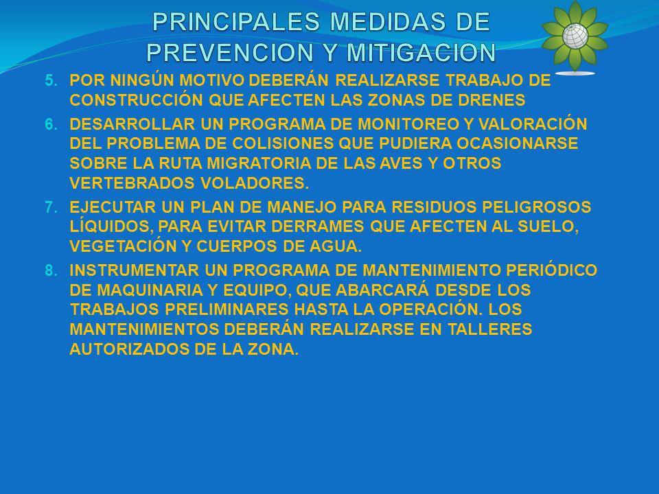 5. POR NINGÚN MOTIVO DEBERÁN REALIZARSE TRABAJO DE CONSTRUCCIÓN QUE AFECTEN LAS ZONAS DE DRENES 6.