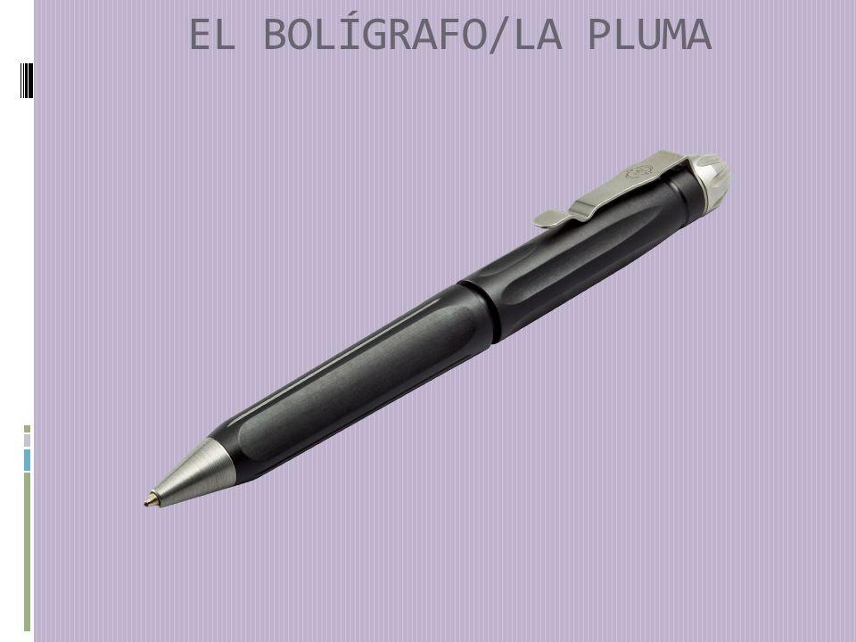EL BOLÍGRAFO/LA PLUMA