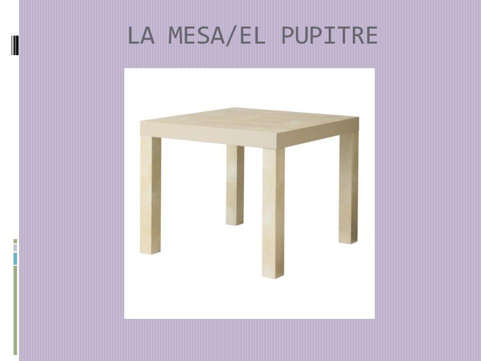 LA MESA/EL PUPITRE