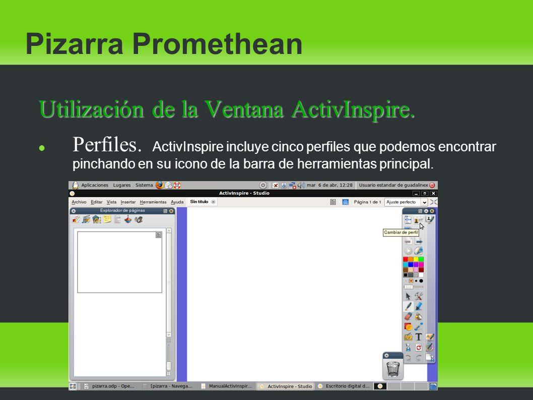 Pizarra Promethean Utilización de la Ventana ActivInspire. Perfiles. ActivInspire incluye cinco perfiles que podemos encontrar pinchando en su icono d