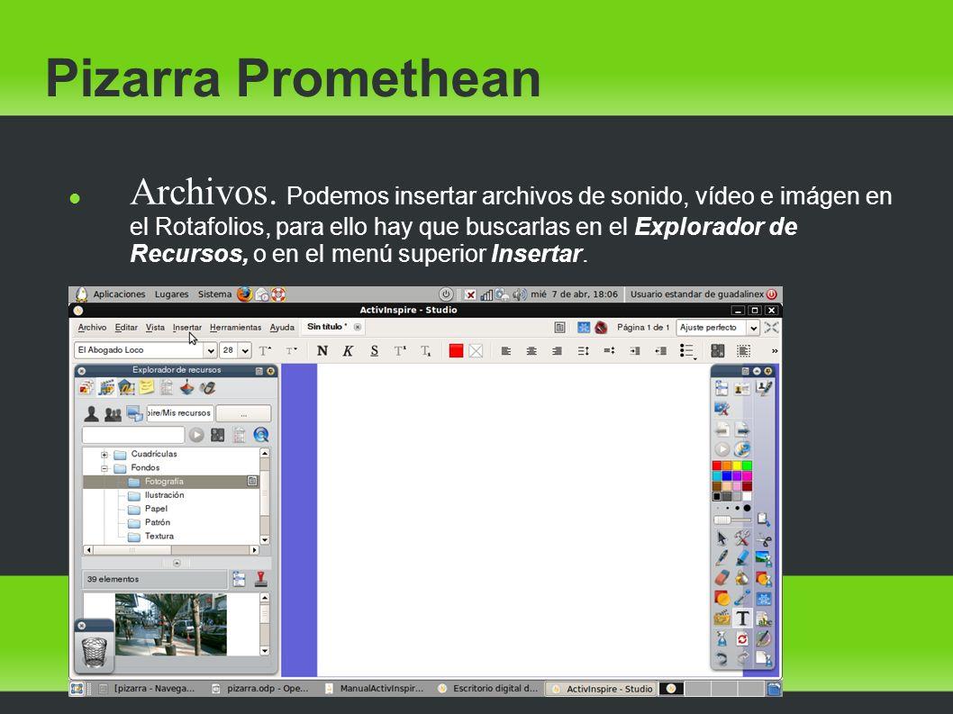 Pizarra Promethean Archivos. Podemos insertar archivos de sonido, vídeo e imágen en el Rotafolios, para ello hay que buscarlas en el Explorador de Rec