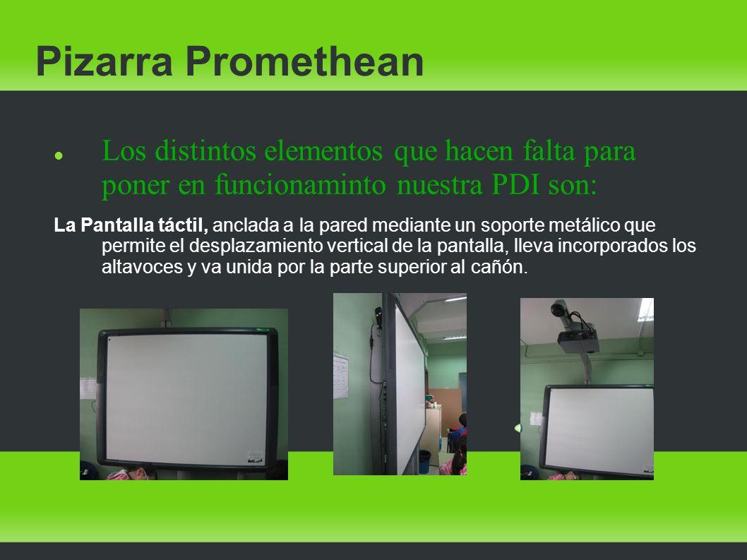 Pizarra Promethean Los distintos elementos que hacen falta para poner en funcionaminto nuestra PDI son: La Pantalla táctil, anclada a la pared mediant