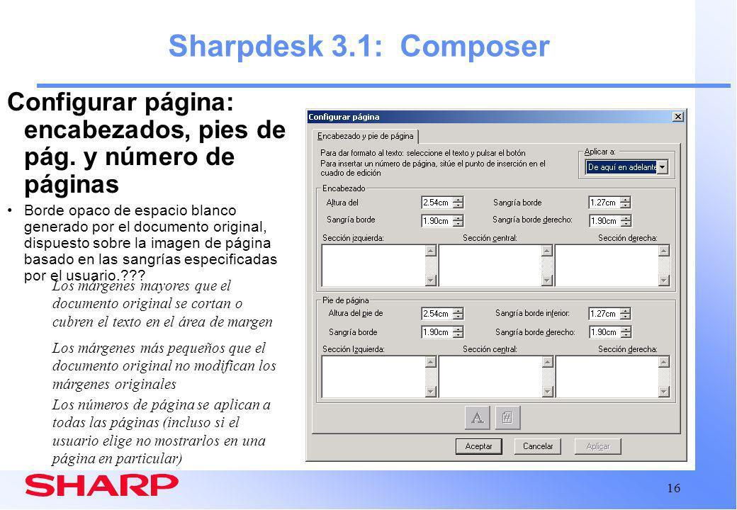 16 Sharpdesk 3.1: Composer Configurar página: encabezados, pies de pág.