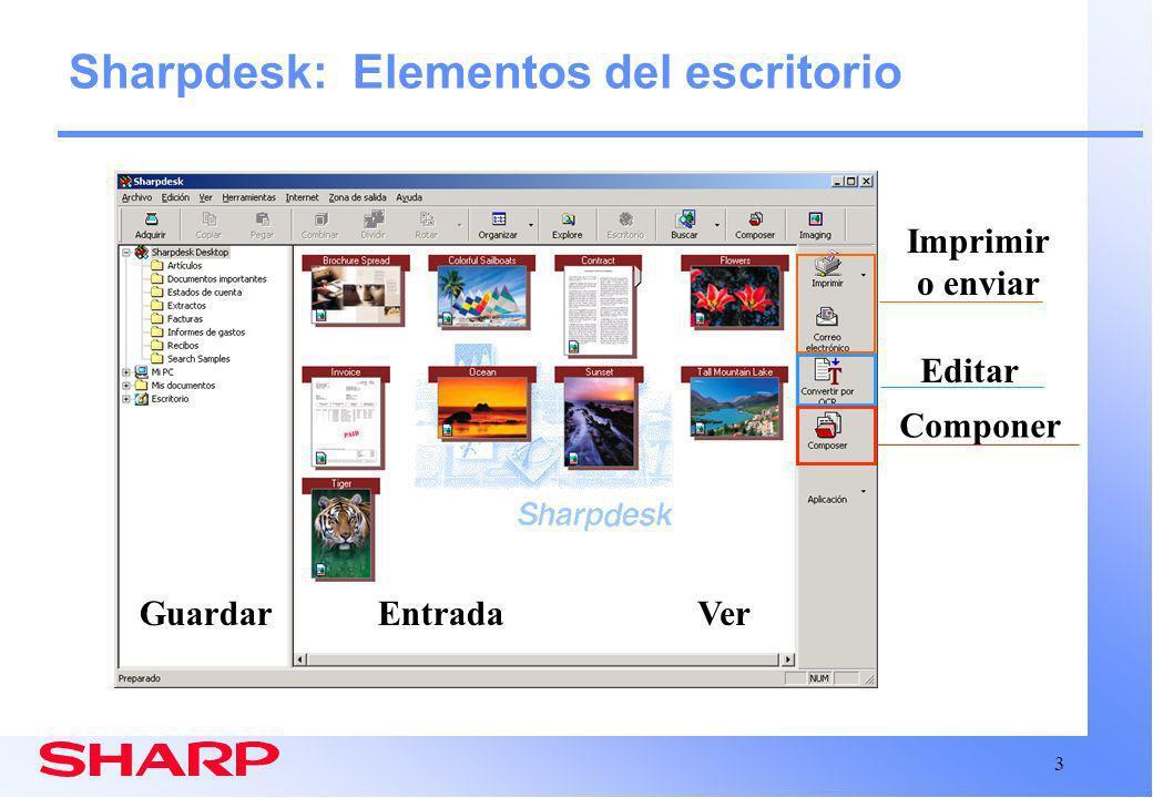 3 Sharpdesk: Elementos del escritorio EntradaGuardarVer Editar Componer Imprimir o enviar