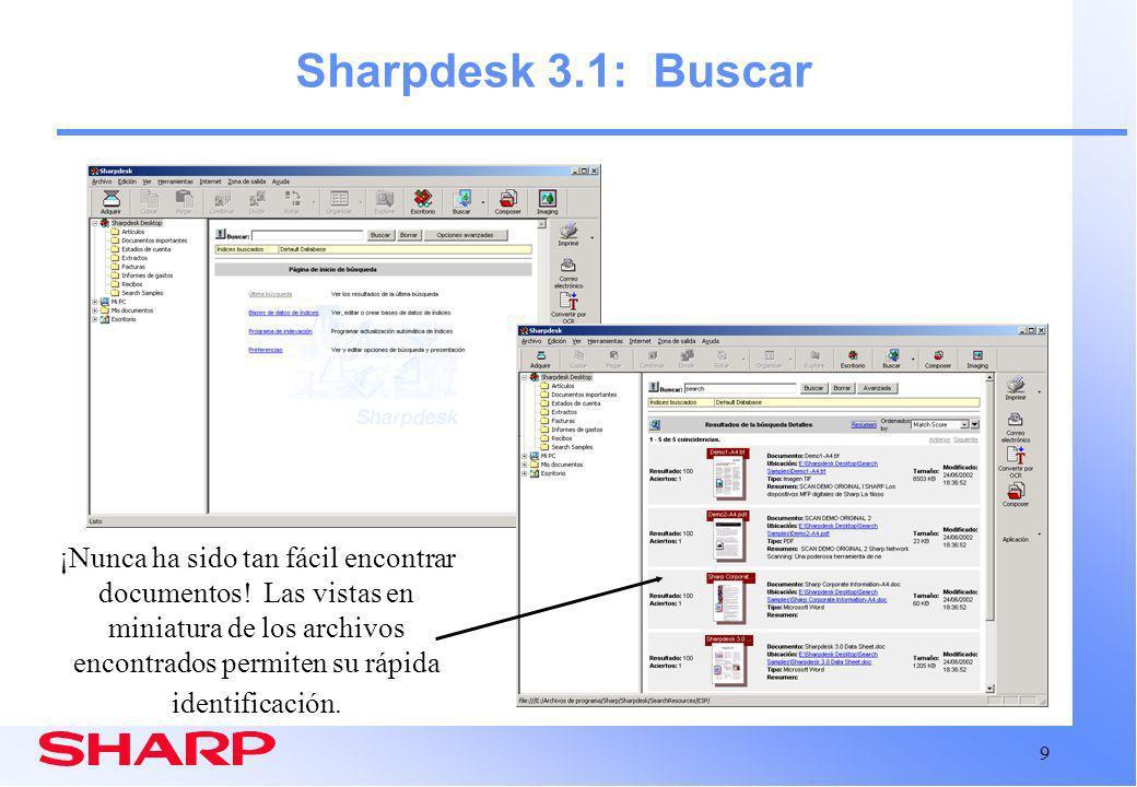 9 Sharpdesk 3.1: Buscar ¡Nunca ha sido tan fácil encontrar documentos.