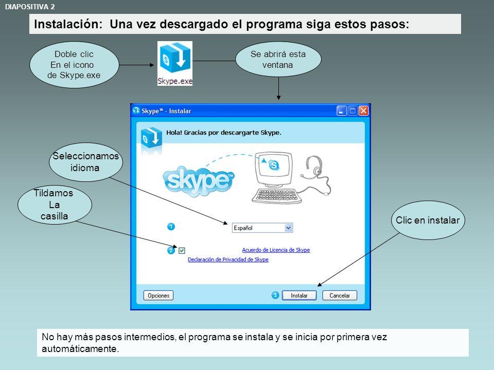 Instalación: Una vez descargado el programa siga estos pasos: DIAPOSITIVA 2 Clic en instalar Tildamos La casilla Seleccionamos idioma No hay más pasos intermedios, el programa se instala y se inicia por primera vez automáticamente.