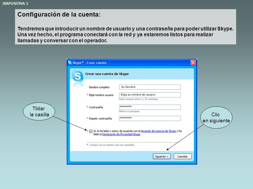 Configuración de la cuenta: Tendremos que introducir un nombre de usuario y una contraseña para poder utilizar Skype.