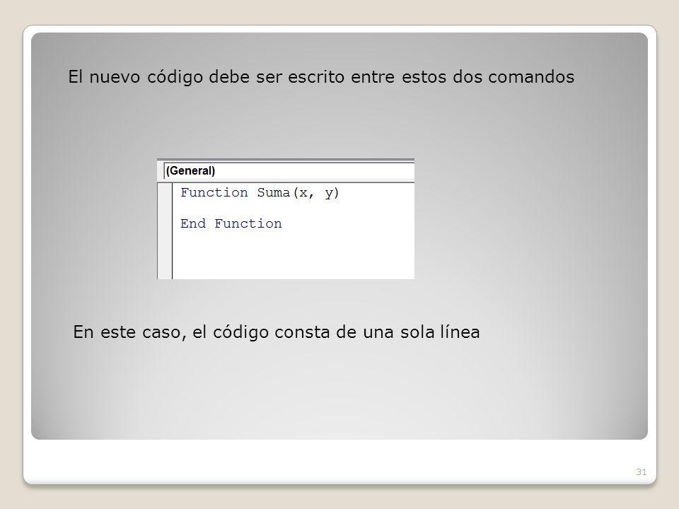 El nuevo código debe ser escrito entre estos dos comandos 31 En este caso, el código consta de una sola línea