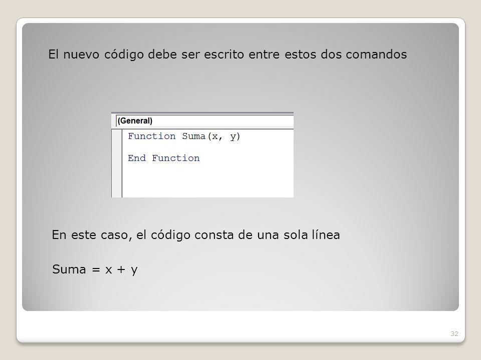El nuevo código debe ser escrito entre estos dos comandos 32 En este caso, el código consta de una sola línea Suma = x + y