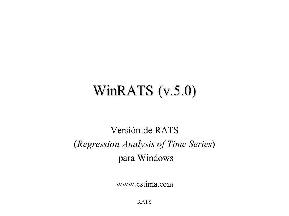 RATS Originalmente estuvo pensado para el tratamiento de datos de series temporales, pero las nuevas versiones también tienen opciones para datos de corte transversal y de panel Es un conjunto de instrucciones pre-progamadas que te permiten transformar, analizar y estimar modelos para datos reales, además de poder hacer simulaciones usando datos artificiales
