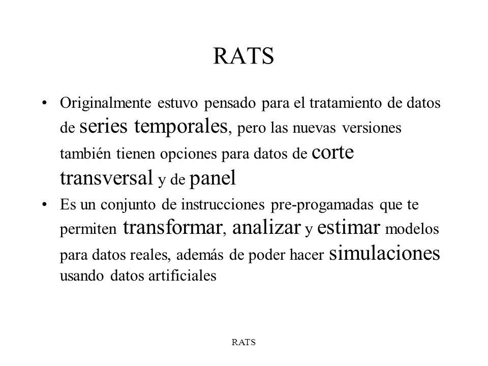 RATS Instrucción ALLOCATE: ALLOCATE número_de_observaciones ALLOCATE fecha_fin_de_muestra Ofrece a RATS la información acerca del tamaño de la muestra o, en datos de series temporales, de la fecha en que acaba la muestra OJO!: Sólo se puede usar un vez en una sesión de RATS.