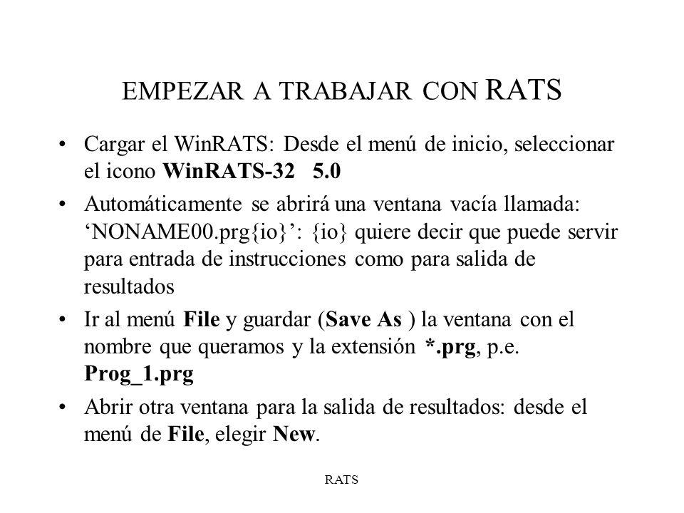 RATS Instrucción OPEN: OPEN instrucción_de_ tipo_archivo_io archivo Abre un tipo de archivo de entrada o de salida, nuevo o existente Si el archivo no se encuentra en el directorio C:/WinRATS, hay que indicarle la ruta (path) completa para encontrarlo