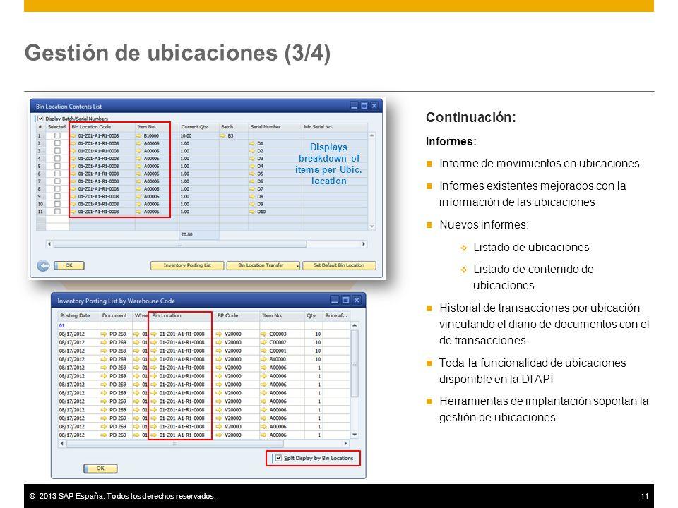©2013 SAP España. Todos los derechos reservados.11 Gestión de ubicaciones (3/4) Continuación: Informes: Informe de movimientos en ubicaciones Informes