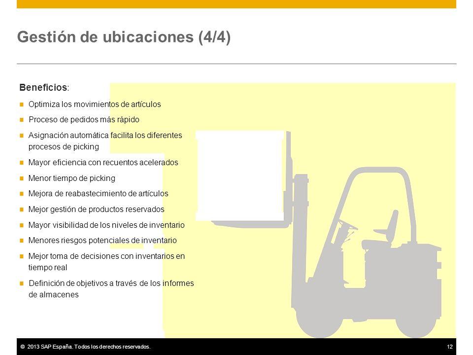 ©2013 SAP España. Todos los derechos reservados.12 Gestión de ubicaciones (4/4) Beneficios: Optimiza los movimientos de artículos Proceso de pedidos m