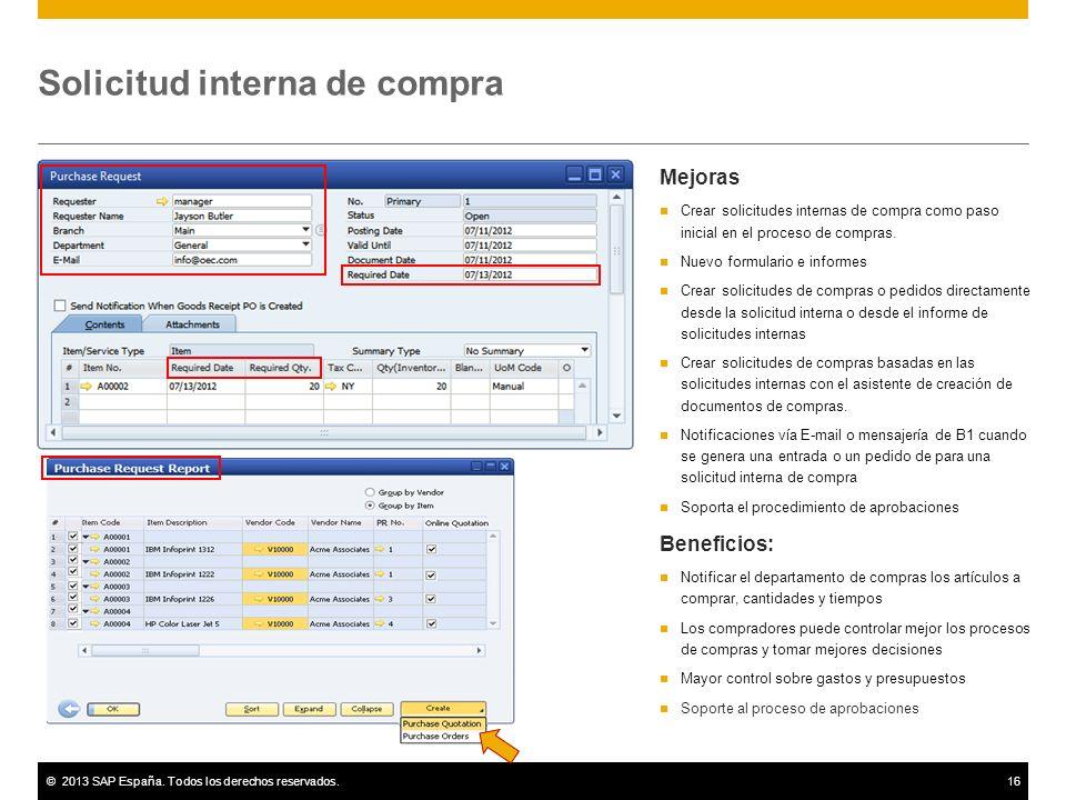 ©2013 SAP España. Todos los derechos reservados.16 Solicitud interna de compra Mejoras Crear solicitudes internas de compra como paso inicial en el pr