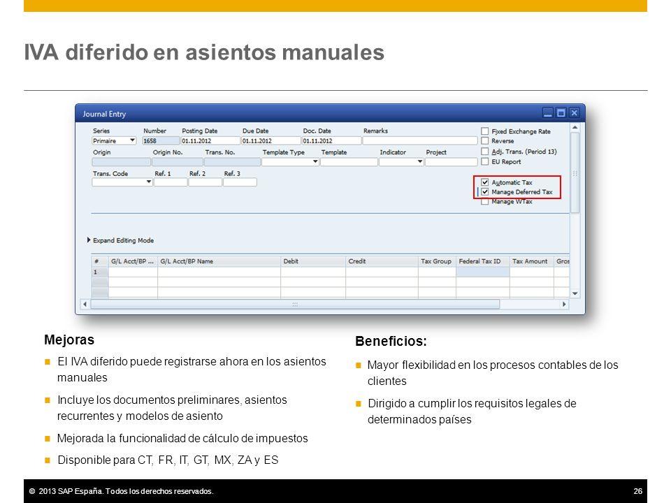 ©2013 SAP España. Todos los derechos reservados.26 IVA diferido en asientos manuales Mejoras El IVA diferido puede registrarse ahora en los asientos m