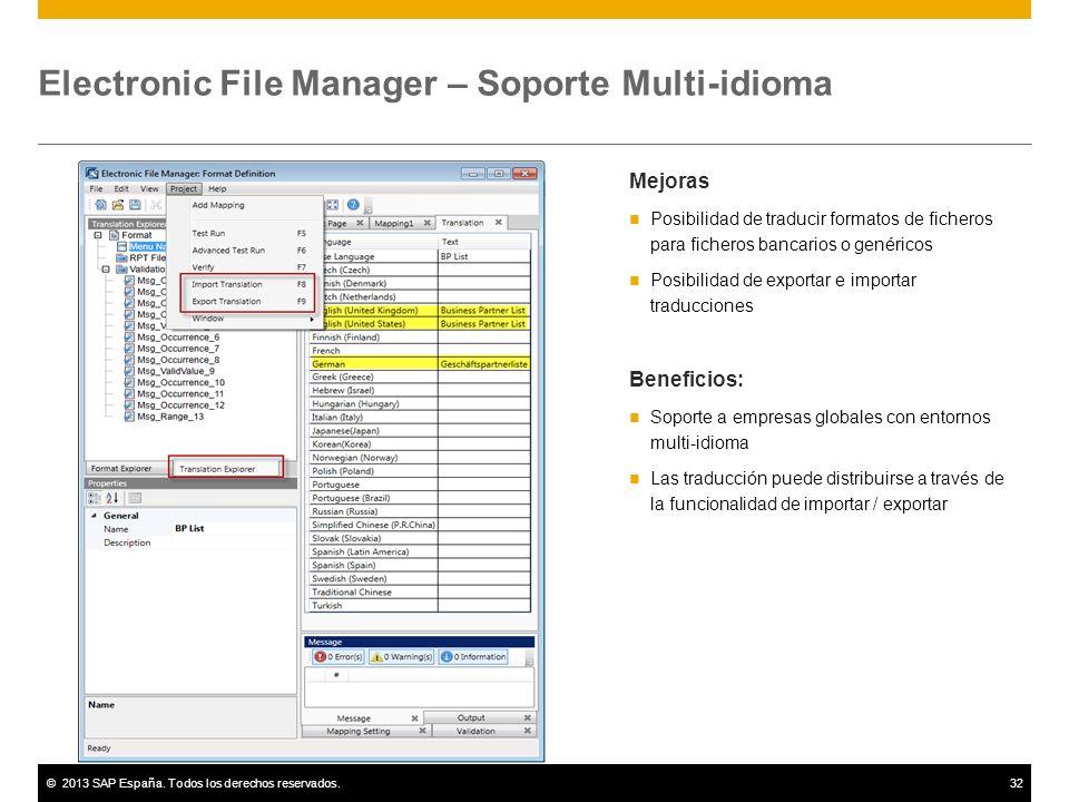 ©2013 SAP España. Todos los derechos reservados.32 Electronic File Manager – Soporte Multi-idioma Mejoras Posibilidad de traducir formatos de ficheros