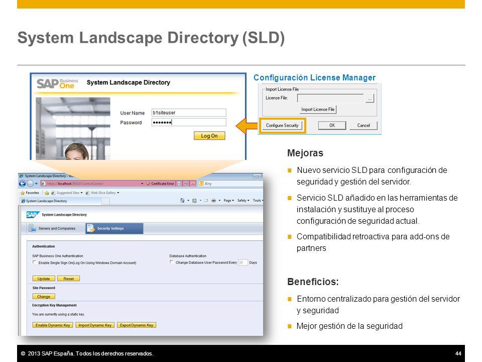 ©2013 SAP España. Todos los derechos reservados.44 System Landscape Directory (SLD) Mejoras Nuevo servicio SLD para configuración de seguridad y gesti