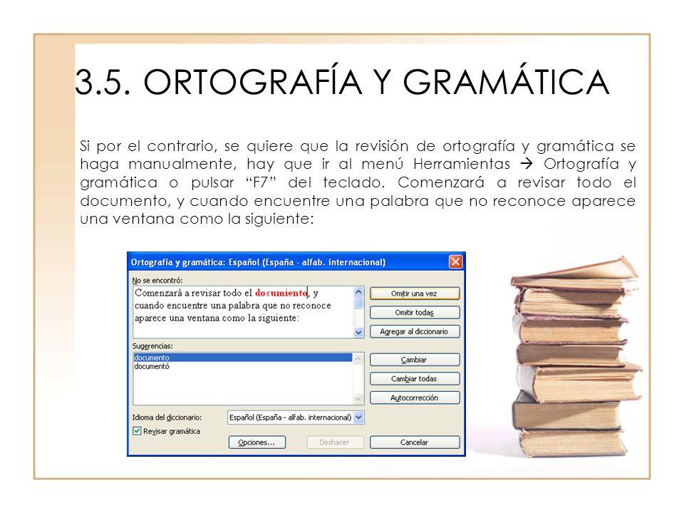 3.5.ORTOGRAFÍA Y GRAMÁTICA Si por el contrario, se quiere que la revisión de ortografía y gramática se haga manualmente, hay que ir al menú Herramient