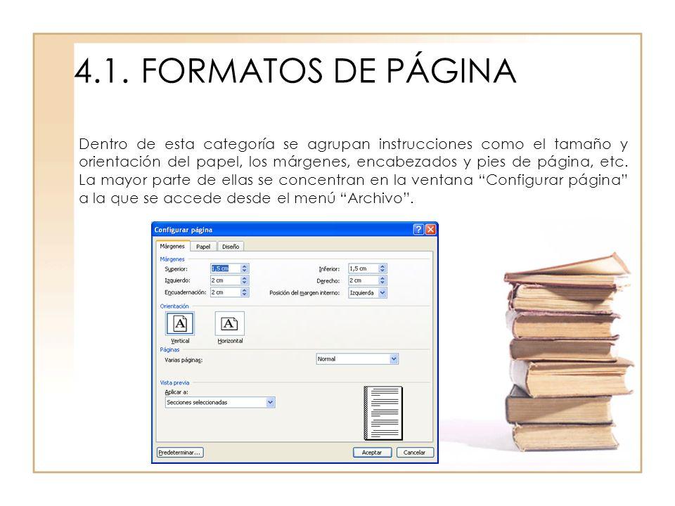 4.1.FORMATOS DE PÁGINA Dentro de esta categoría se agrupan instrucciones como el tamaño y orientación del papel, los márgenes, encabezados y pies de p