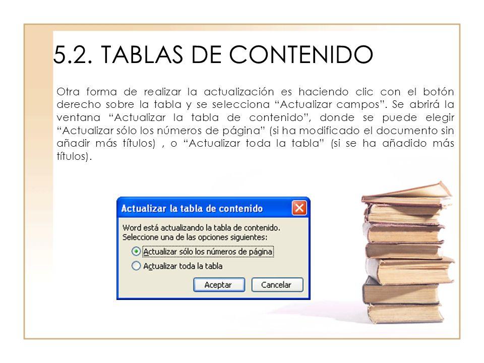 5.2.TABLAS DE CONTENIDO Otra forma de realizar la actualización es haciendo clic con el botón derecho sobre la tabla y se selecciona Actualizar campos