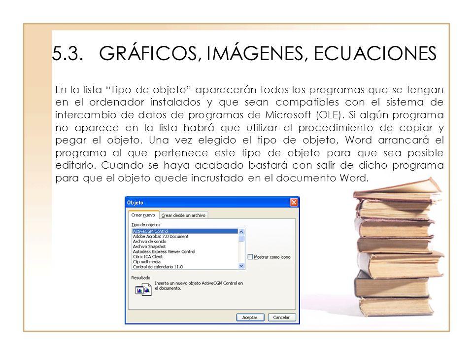 5.3.GRÁFICOS, IMÁGENES, ECUACIONES En la lista Tipo de objeto aparecerán todos los programas que se tengan en el ordenador instalados y que sean compa