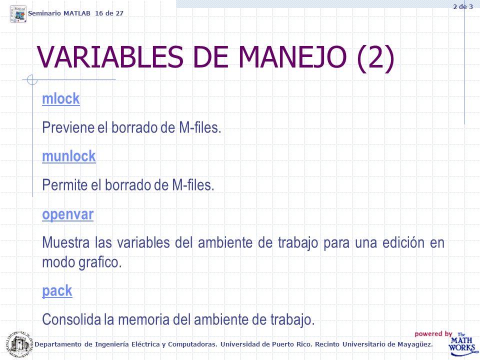 VARIABLES DE MANEJO (2) Departamento de Ingeniería Eléctrica y Computadoras. Universidad de Puerto Rico. Recinto Universitario de Mayagüez. Seminario