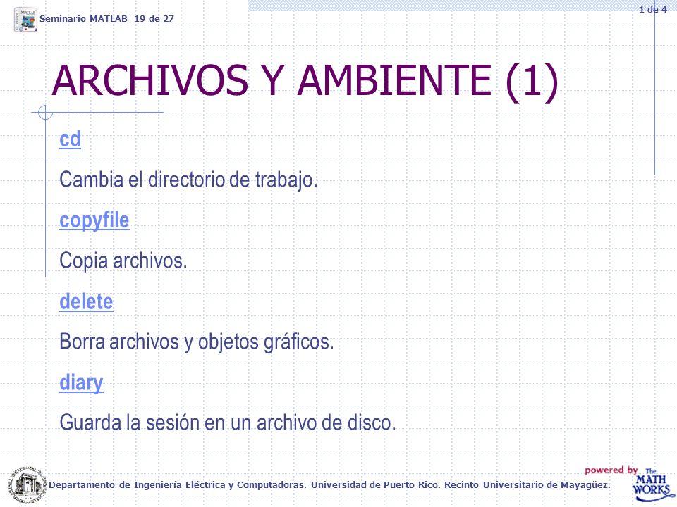 ARCHIVOS Y AMBIENTE (1) Departamento de Ingeniería Eléctrica y Computadoras. Universidad de Puerto Rico. Recinto Universitario de Mayagüez. Seminario