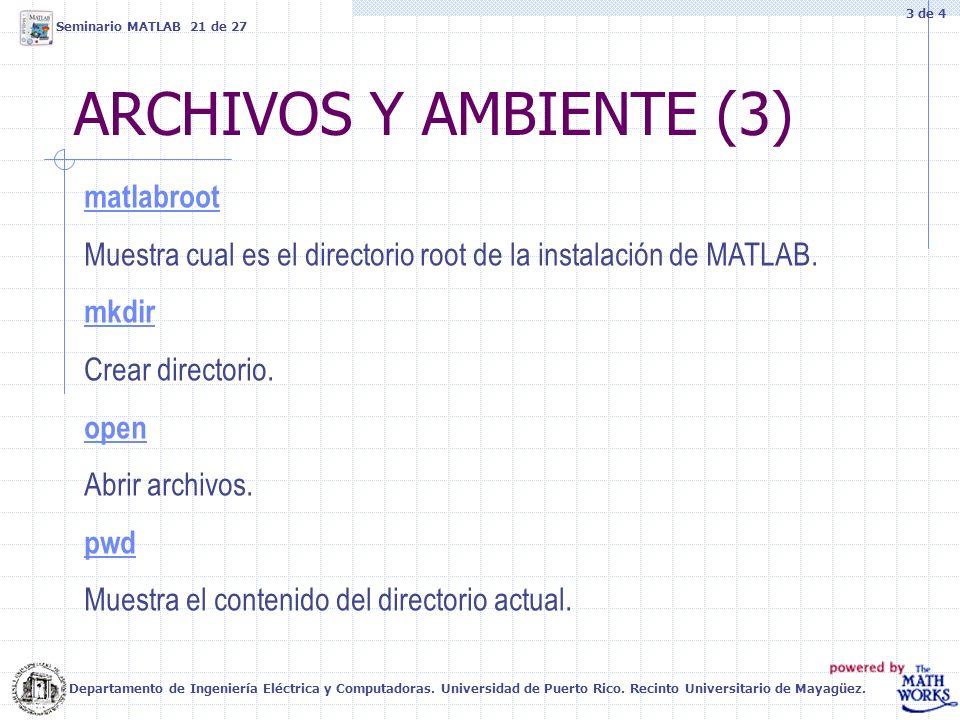 ARCHIVOS Y AMBIENTE (3) Departamento de Ingeniería Eléctrica y Computadoras. Universidad de Puerto Rico. Recinto Universitario de Mayagüez. Seminario