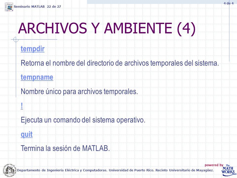 ARCHIVOS Y AMBIENTE (4) Departamento de Ingeniería Eléctrica y Computadoras. Universidad de Puerto Rico. Recinto Universitario de Mayagüez. Seminario