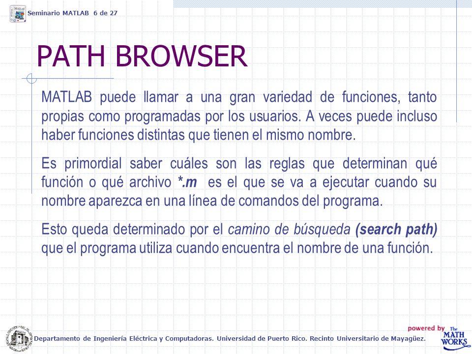 PATH BROWSER MATLAB puede llamar a una gran variedad de funciones, tanto propias como programadas por los usuarios. A veces puede incluso haber funcio