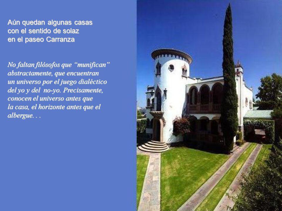 En el paseo Venustiano Carranza, hubo Villas con la intención de despertar el ensueño, aquí la Villa Renacentista Villalobos, luego Vilet En el paseo