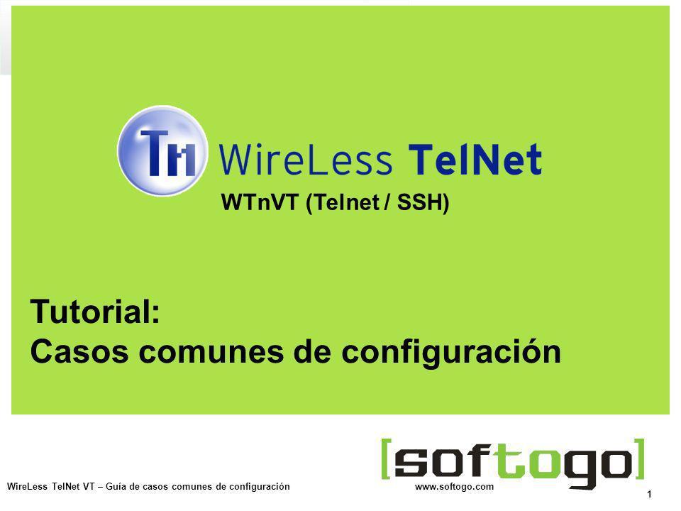 2 WireLess TelNet VT – Guía de casos comunes de configuración www.softogo.com WTn52 -> 5250 / 3270 NO EN ESTE DOCUMENTO Tipo de configuración tratada en este documento: VT / SSH 5250 (SNA LU 6.2) 5251-11, 5292-2, etc.