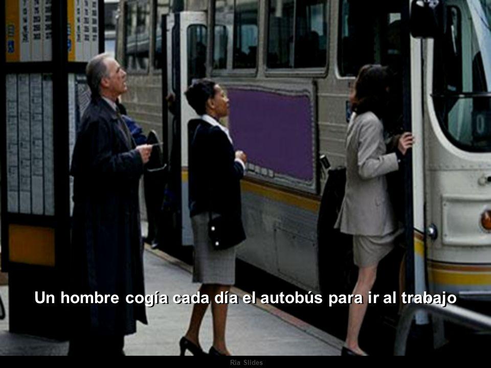 Ria Slides Un hombre cogía cada día el autobús para ir al trabajo