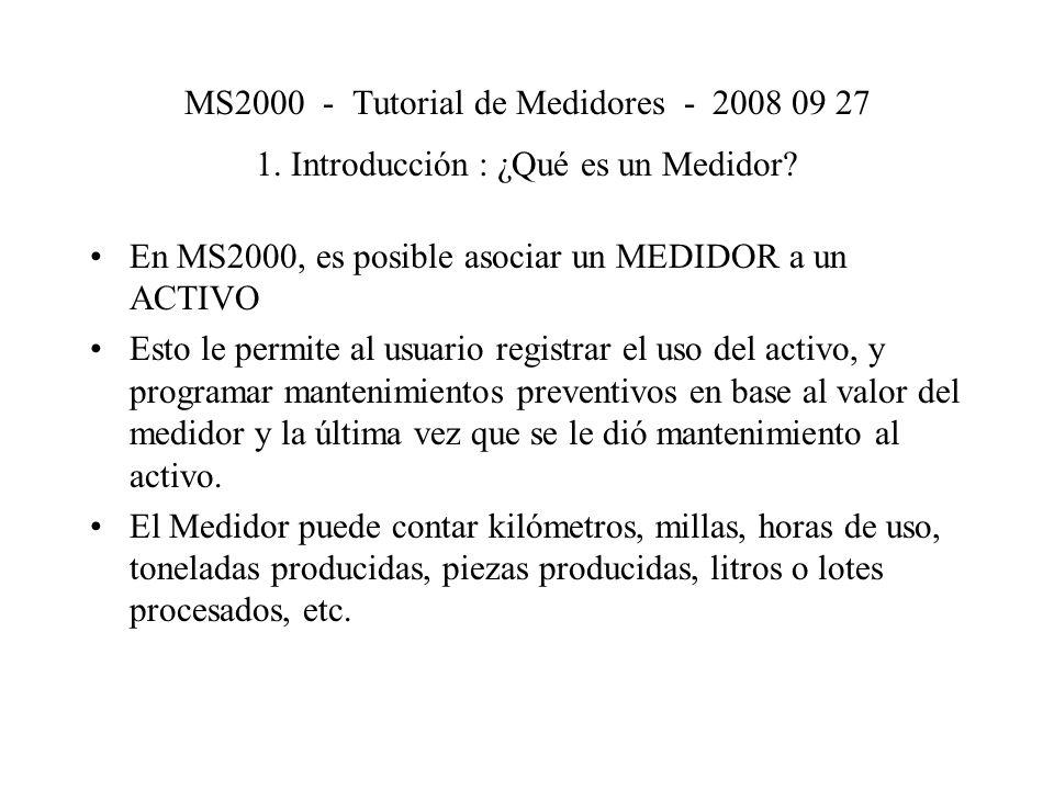 En el menú Propiedades / Activos, observar el valor de Tipo: MS2000 - Tutorial de Medidores - 2008 09 27 2.