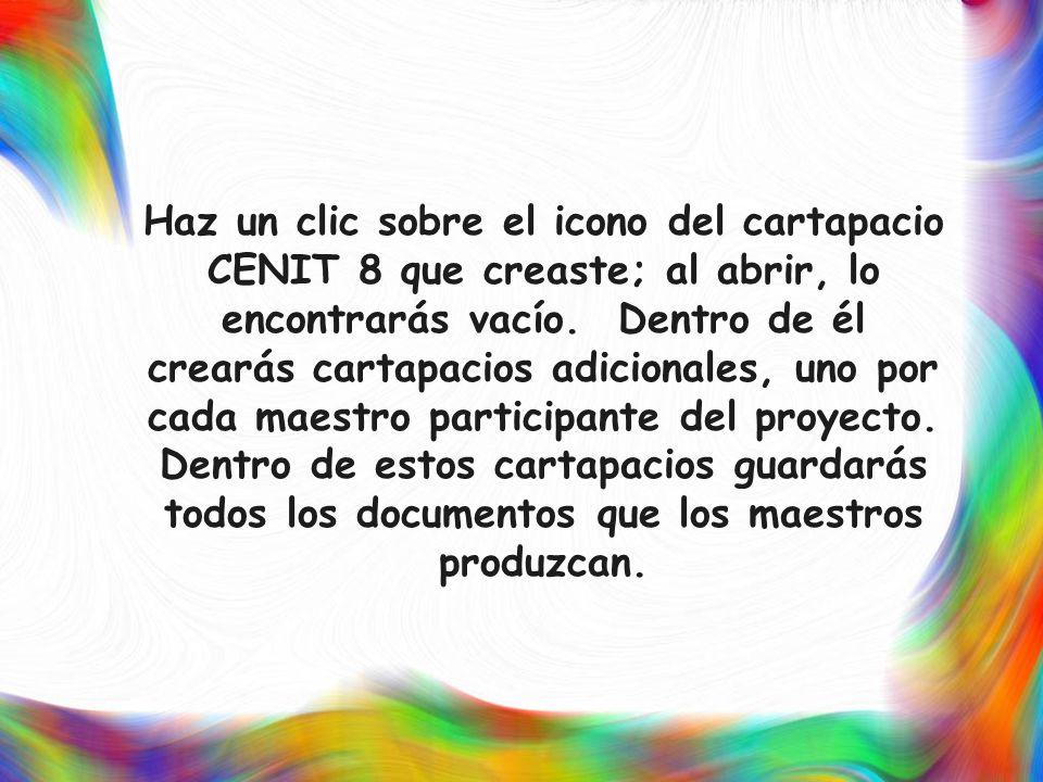 Haz un clic sobre el icono del cartapacio CENIT 8 que creaste; al abrir, lo encontrarás vacío. Dentro de él crearás cartapacios adicionales, uno por c