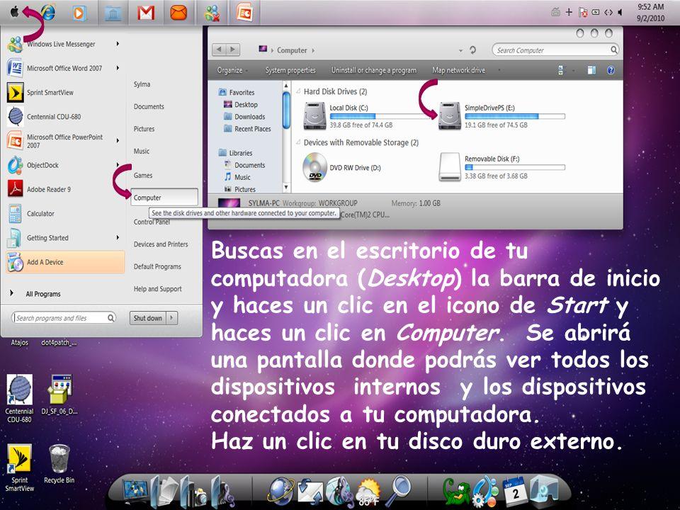 Buscas en el escritorio de tu computadora (Desktop) la barra de inicio y haces un clic en el icono de Start y haces un clic en Computer. Se abrirá una