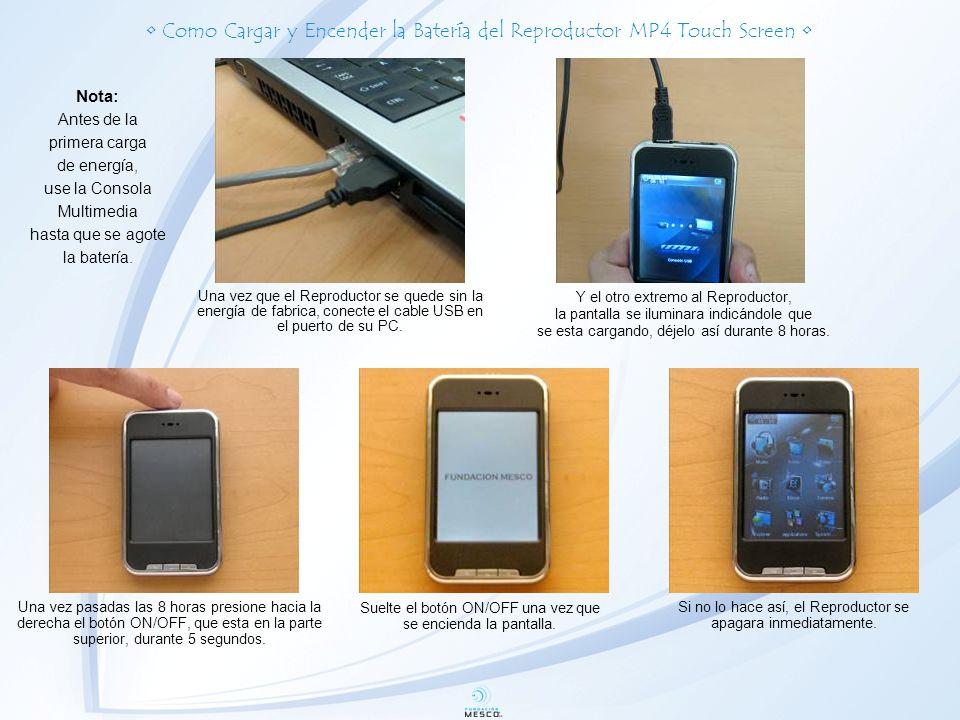 Como Cargar y Encender la Batería del Reproductor MP4 Touch Screen Una vez que el Reproductor se quede sin la energía de fabrica, conecte el cable USB en el puerto de su PC.