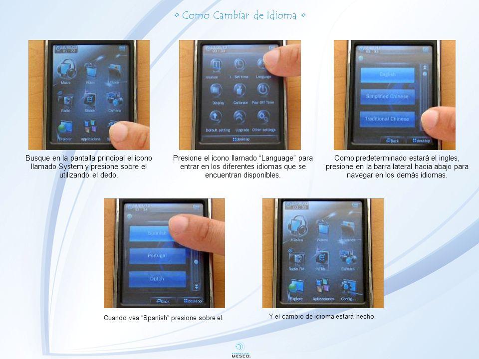 Como Cambiar de Idioma Busque en la pantalla principal el icono llamado System y presione sobre el utilizando el dedo.