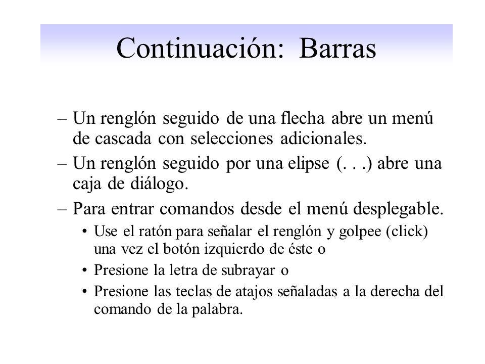 Continuación: Barras –Un renglón seguido de una flecha abre un menú de cascada con selecciones adicionales.