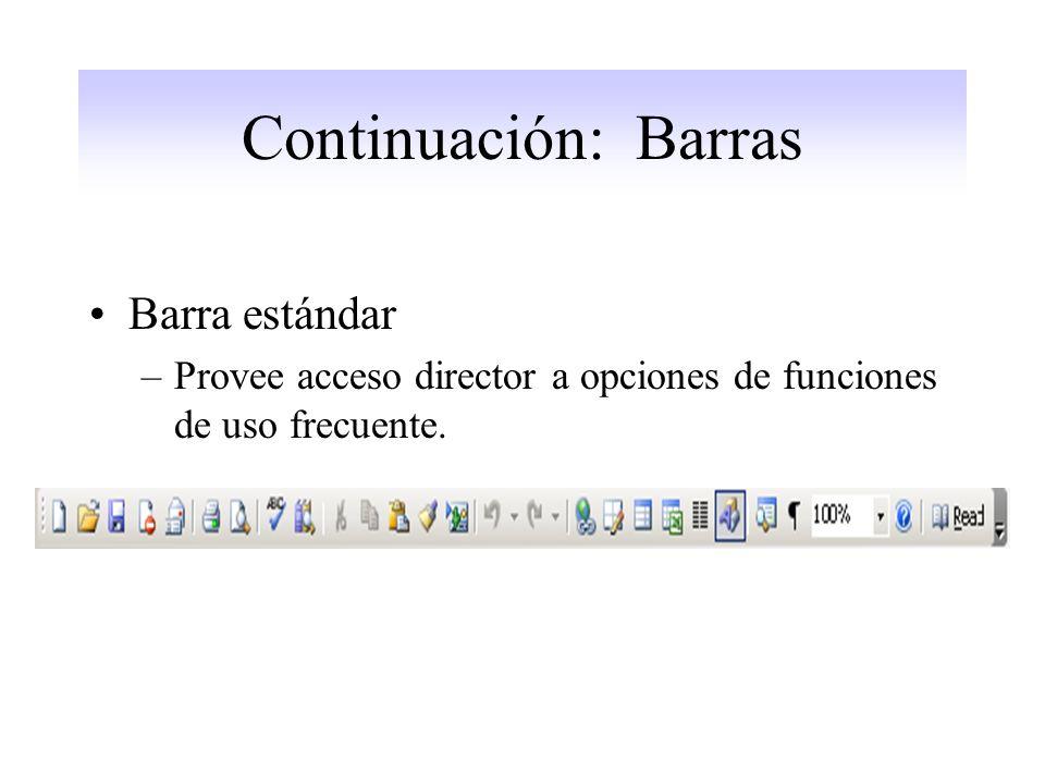Continuación: Barras Barra estándar –Provee acceso director a opciones de funciones de uso frecuente.