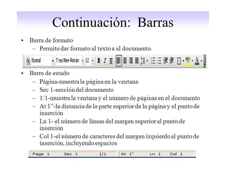 Continuación: Barras Barra de formato –Permite dar formato al texto a al documento.