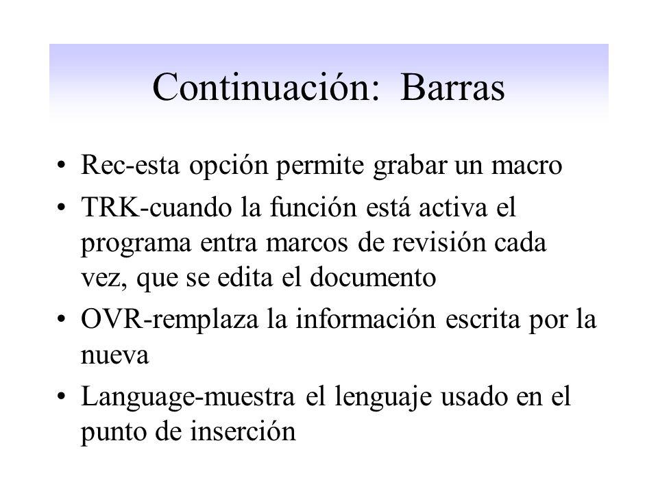 Continuación: Barras Rec-esta opción permite grabar un macro TRK-cuando la función está activa el programa entra marcos de revisión cada vez, que se edita el documento OVR-remplaza la información escrita por la nueva Language-muestra el lenguaje usado en el punto de inserción